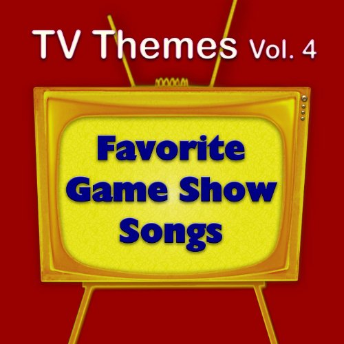 TV Themes Vol. 4 - Favorite Game Show Songs (Game Show Theme Songs)