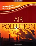 Air Pollution (Improving Our Environment)
