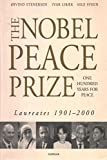 The Nobel Peace Prize: One hundred years for peace : laureates, 1901-2000