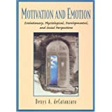 Motivation and Emotion: Evolutionary, Physiological, Developmental, and Social Perspectives