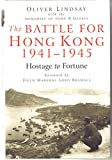 img - for The Battle for Hong Kong 1941-1945. Hostage to Fortune book / textbook / text book