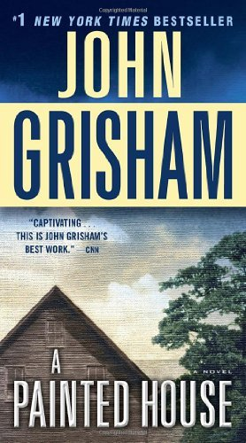 By John Grisham A Painted House: A Novel (Reprint)