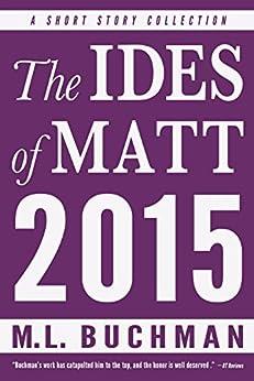 The Ides of Matt - 2015 by [Buchman, M. L.]