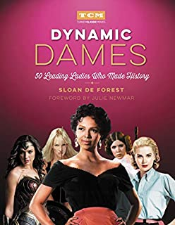 Book Cover: Dynamic Dames: 50 Leading Ladies Who Made History
