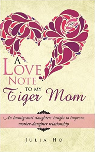 A Love Note to My Tiger Mom: An Immigrants' daughters