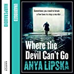 Where the Devil Can't Go | Anya Lipska