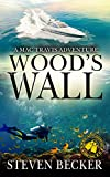 Wood's Wall: A Mac Travis Adventure (Nautical Thriller Series Book 3)