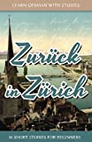 Learn German With Stories: Zurück in Zürich - 10 Short Stories For Beginners
