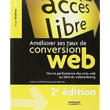 TAUX DE CONVERSION WEB 2E ÉD. : VERS LA PERFORMANCE DES SITES WEB AU-DELÀ DU WEBMARKETING
