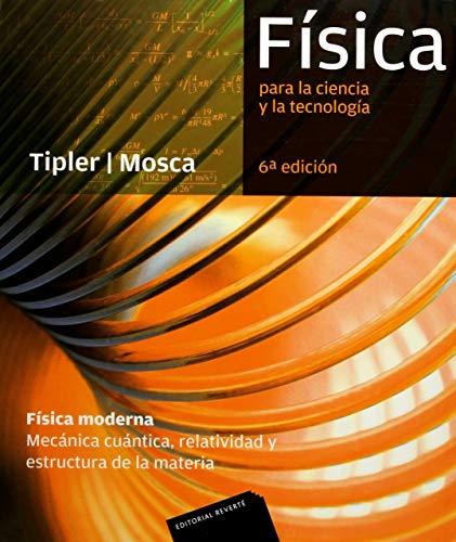 Física Para La Ciencia Y La Tecnología. Mecánica Cuántica, Relatividad Y Estructura De La...