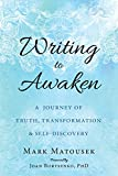 img - for Writing to Awaken: A Journey of Truth, Transformation, and Self-Discovery book / textbook / text book