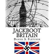 Jackboot Britain: The Alternate History - Hitler's Victory & The Nazi UK!