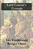 Lord Conrad's Crusade, Leo Frankowski and Rodger Olsen, 0977386902