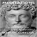 Marcus Aurelius - Meditations: Adapted for the Contemporary Reader Audiobook by Marcus Aurelius, James Harris Narrated by Gregory Allen Siders