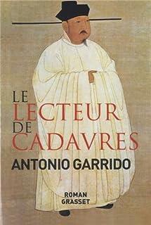 Le lecteur de cadavres, Garrido, Antonio