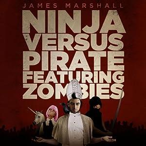 Ninja Versus Pirate Featuring Zombies Audiobook