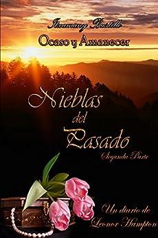 Nieblas del Pasado 2 (Ocaso y Amanecer nº 4) (Spanish Edition) by [Bustillo, Itxa]