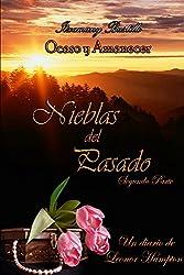 Nieblas del Pasado 2 (Ocaso y Amanecer nº 4) (Spanish Edition)