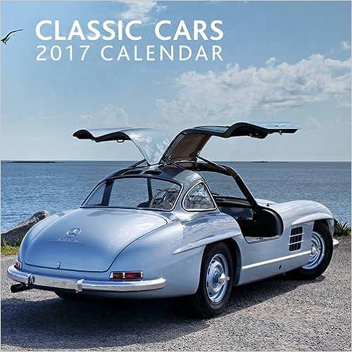 Classic Cars 2017 Wall Calendar
