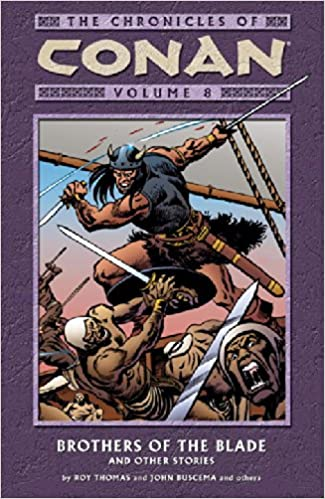 Amazon the chronicles of conan vol 8 brothers of the blade amazon the chronicles of conan vol 8 brothers of the blade and other stories 9781593073497 roy thomas john buscema books fandeluxe Image collections