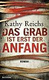 img - for Das Grab ist erst der Anfang (Die Tempe-Brennan-Romane 12) (German Edition) book / textbook / text book