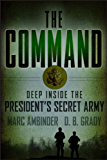 The Command: Deep Inside the President's Secret Army