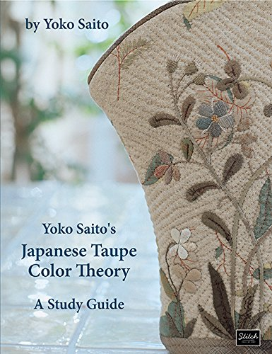 Yoko Saito's Japanese Taupe Color Theory: A Study Guide by Stitch Publications