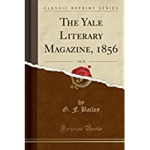 The Yale Literary Magazine, 1856, Vol. 21 (Classic Reprint)