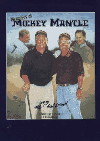 Memories of Mickey Mantle: My Very Best Friend. by Marshall Smith (1996-12-02) (My Very Best Friend 1996)