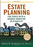 Estate Planning for People with a Chronic Condition or Disability, Martin Shenkman, 1932603662