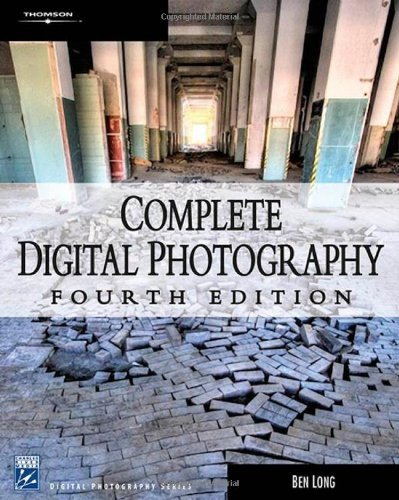 Read Online By Ben Long Complete Digital Photography (Digital Photography Series) (4th Fourth Edition) [Paperback] PDF