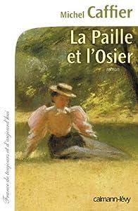 """Afficher """"La Paille et l'Osier"""""""