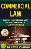 img - for COMMERCIAL LAW: Essential Legal Terms Explained You Need To Know About Law on Commerce! book / textbook / text book