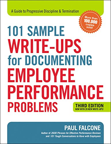 101 Sample Write-Ups for Documenting Employee Performance Problems: A Guide to Progressive Discipline & -