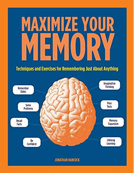 Maximize Your Memory Techniques And Exercises For Remembering Just About Anything Puzzlecraft 7 Hancock Jonathan 9781577152293 Amazon Com Books