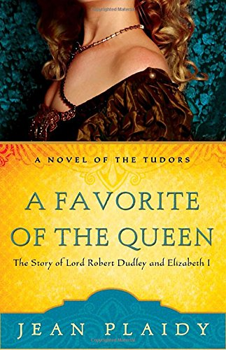 A Favorite of the Queen: The Story of Lord Robert Dudley and Elizabeth I (A Novel of the Tudors)