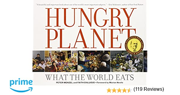 Hungry Planet: What the World Eats: Peter Menzel, Faith D'Aluisio ...