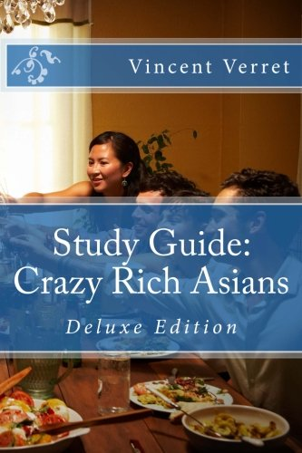 Study Guide: Crazy Rich Asians: Deluxe Edition (Study Guides and Lesson Plans)
