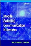 img - for Mobile Satellite Communication Networks by Ray E. Sheriff (2001-11-12) book / textbook / text book
