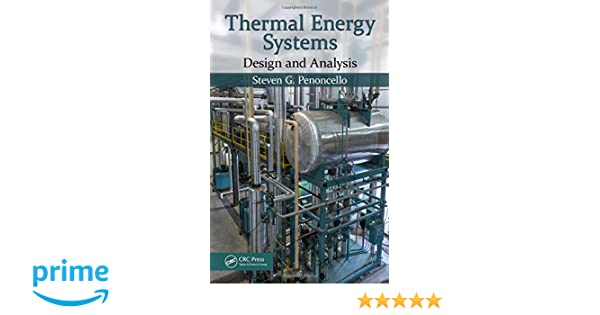 Thermal energy systems design and analysis steven g penoncello thermal energy systems design and analysis steven g penoncello 9781482245998 amazon books fandeluxe Choice Image