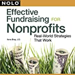 Effective Fundraising for Nonprofits : Real-World Strategies That Work | Ilona Bray J.D.