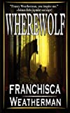 Wherewolf, Franchisca Weatherman, 0983377375