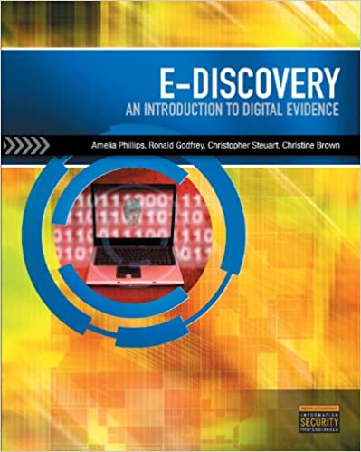 E discovery an introduction to digital evidence kindle edition e discovery an introduction to digital evidence kindle edition by amelia phillips ronald godfrey christopher steuart christine brown fandeluxe Choice Image
