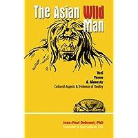 The Asian Wild Man: Yeti, Yeren & Almasty