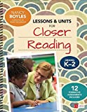 Lessons and Units for Closer Reading, Grades K-2: Ready-to-Go Resources and Assessment Tools Galore (Corwin Literacy)