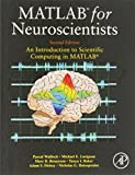 MATLAB for Neuroscientists, Second Edition: An Introduction to Scientific Computing in MATLAB