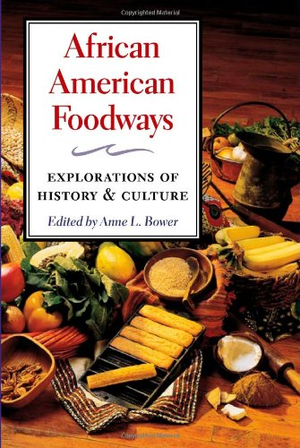 Search : African American Foodways: Exploration of History and Culture (The Food Series)