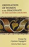 Ordination of Women to the Diaconate in the Eastern Churches: Essays by Cipriano Vagaggini
