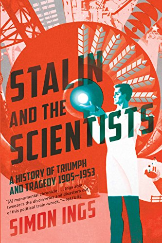 stalin-and-the-scientists-a-history-of-triumph-and-tragedy-1905-1953