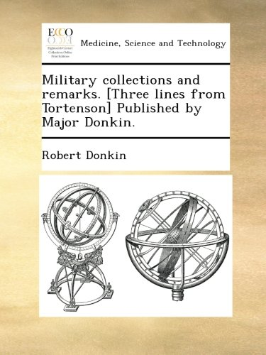 Download Military collections and remarks. [Three lines from Tortenson] Published by Major Donkin. pdf